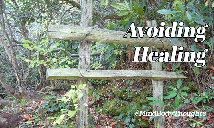 Avoiding Healing Takes Us Nowhere