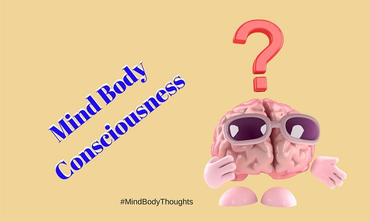Mind Body Consciousness