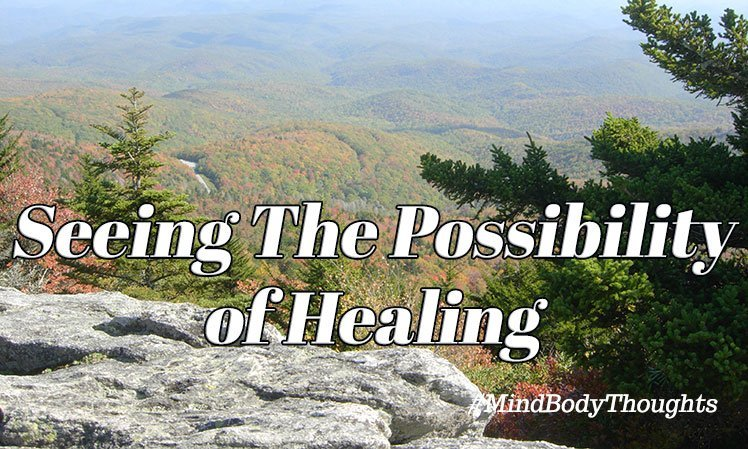 Seeing The Possibility Of Healing
