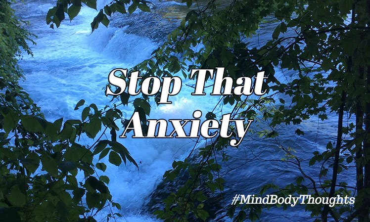 Stop That Anxiety