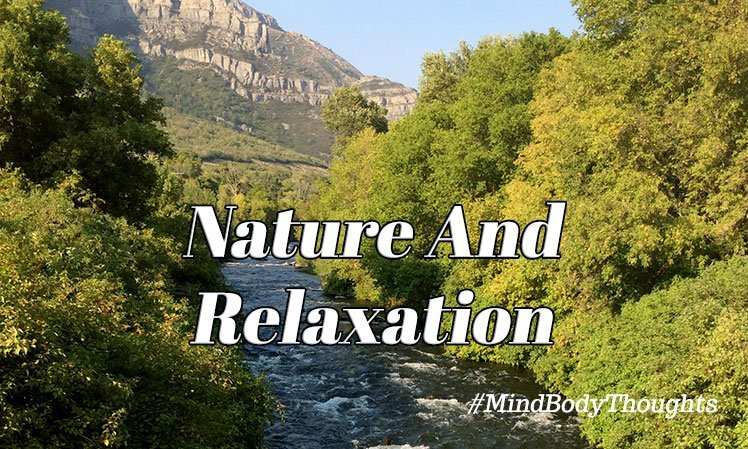Nature Is The Best Relaxation Experience