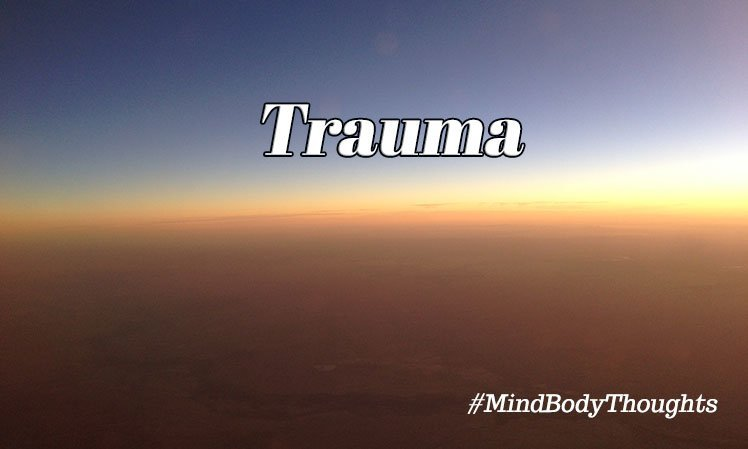 Trauma Articles On Mind Body Thoughts