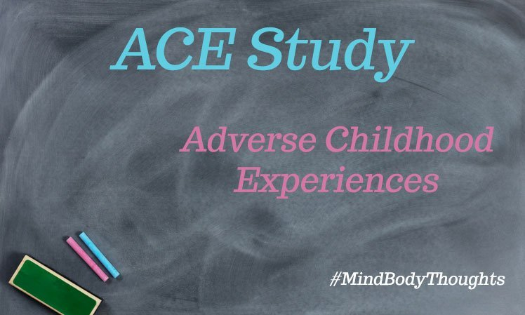 ACE Study Impacts The Physical Mind And Body