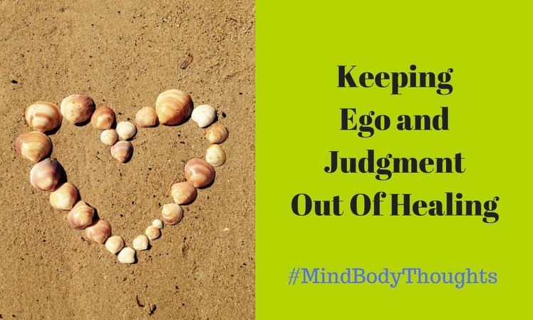 Keeping Ego And Judgment Out Of Healing