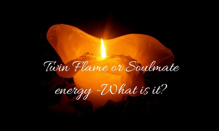 Twin Flame Or Soulmate - What It Is According To Amanda