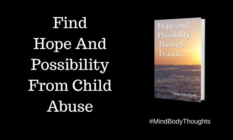 Find Hope And Possibility From Child Abuse