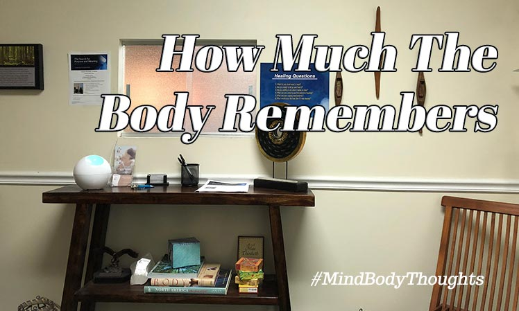 How Much The Body Remembers