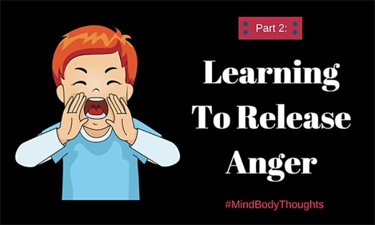 Learning To Release Anger