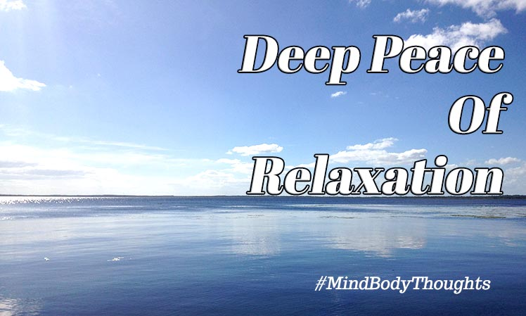 Finding The Deep Peace Of Relaxation