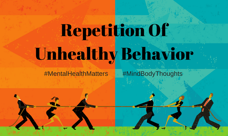 Repetition of Unhealthy Behavior