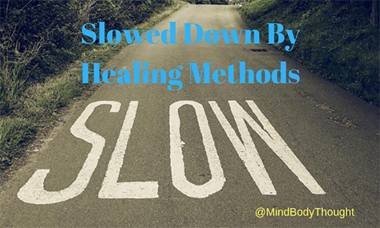 Slowed Down By Healing Methods
