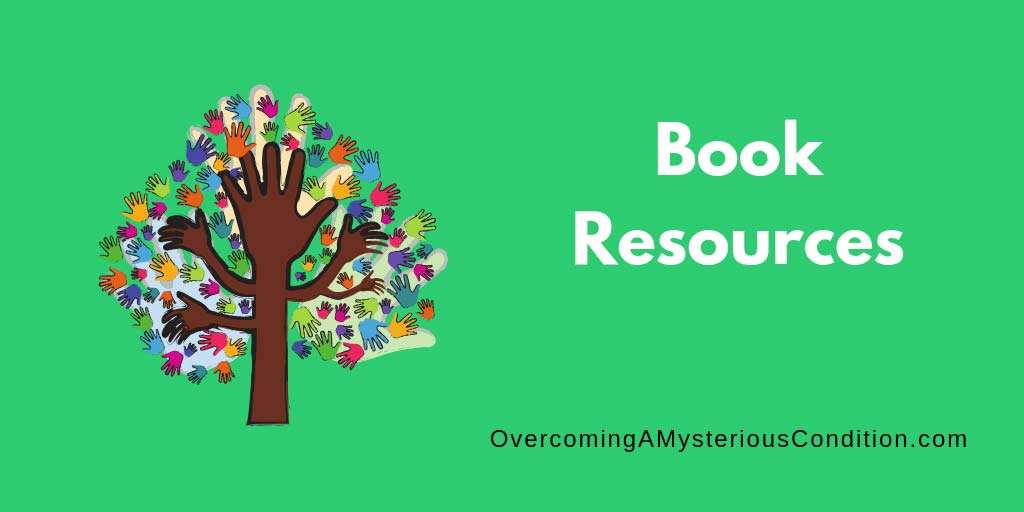 Book Resources – Overcoming A Mysterious Condition
