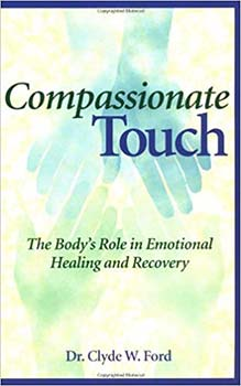 Compassionate Touch by Clyde W Ford DR