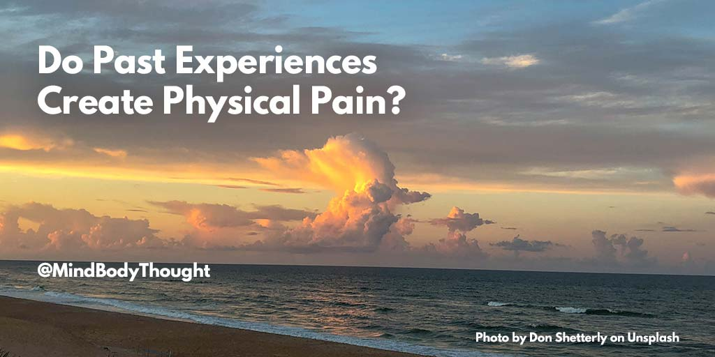 Do Past Experiences Create Physical Pain?