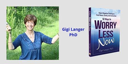 Gigi Langer Buy Book Worry Less Now On Amazon