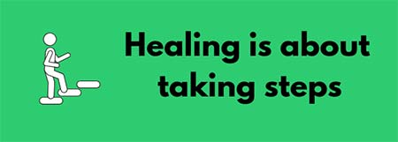 Healing is about taking steps