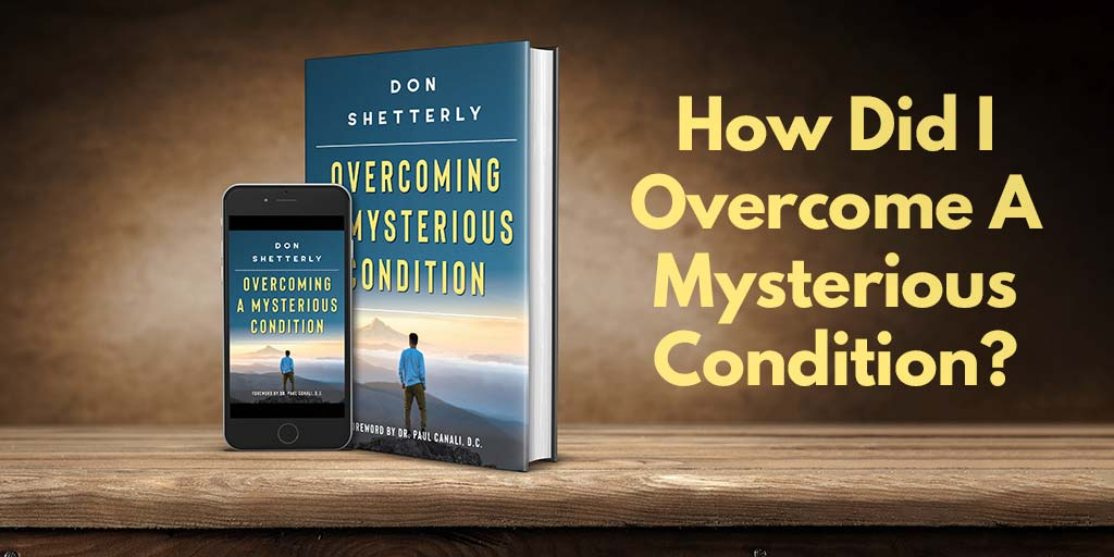 How Did I Overcome A Mysterious Condition