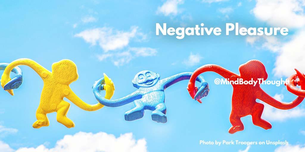 Negative Pleasure