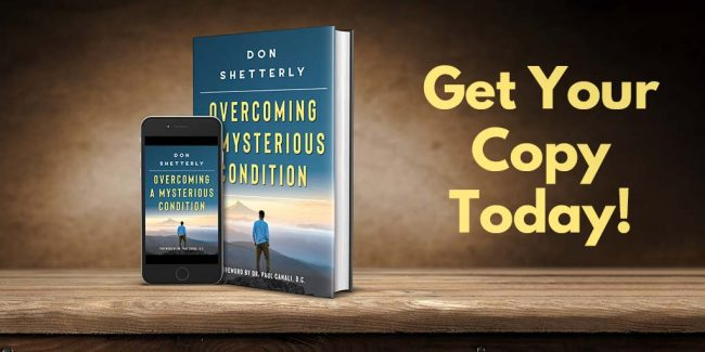 Buy my book of healing words - Overcoming A Mysterious Condition by Don Shetterly