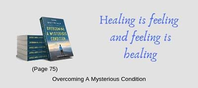 Healing Is Feeling and Feeling Is Healing