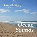 Relaxing Ocean Wave Sounds  - Creations by Don Shetterly