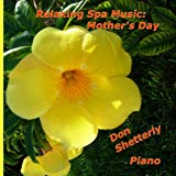 Relaxing Spa Music  - Creations by Don Shetterly