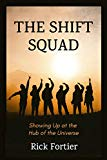 Rick Fortier - The Shift Squad