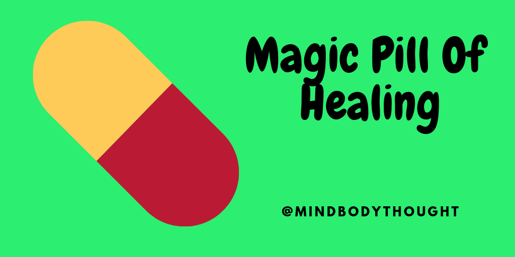 The Magic Pill Of Healing
